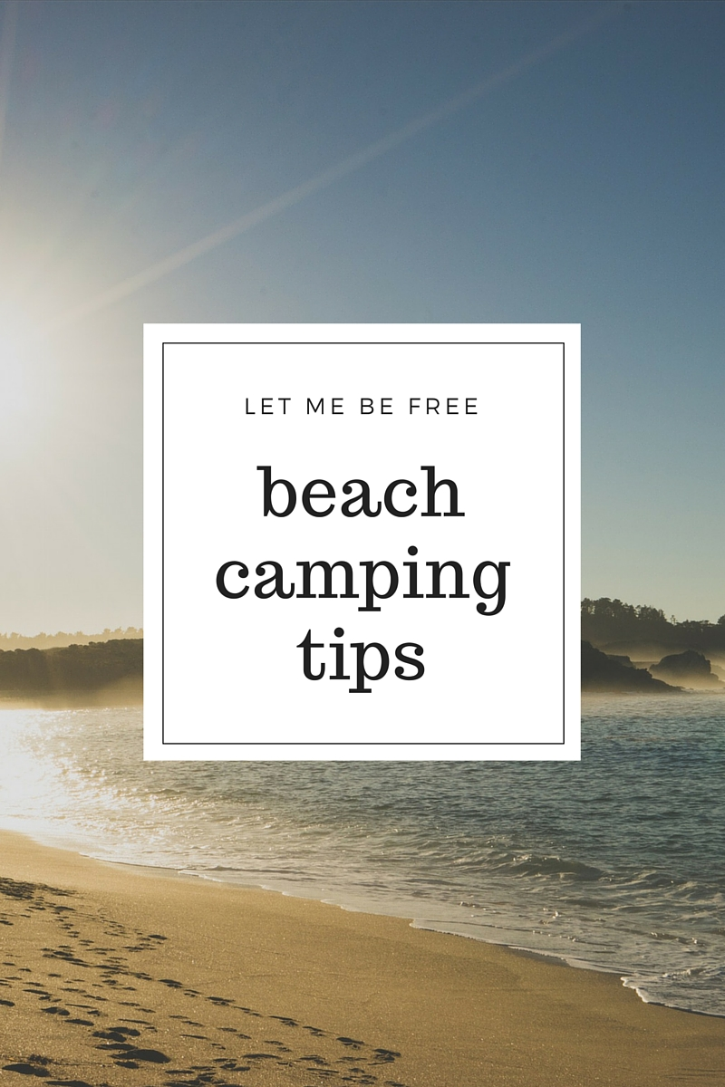 Beach Camping Tips – Let Me Be Free