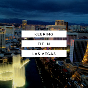 keeping-fit-in-las-vegas