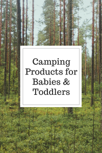 Camping Products for Babies & Toddlers